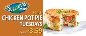 Sullivan's Foods Chicken Pot Pie Tuesdays