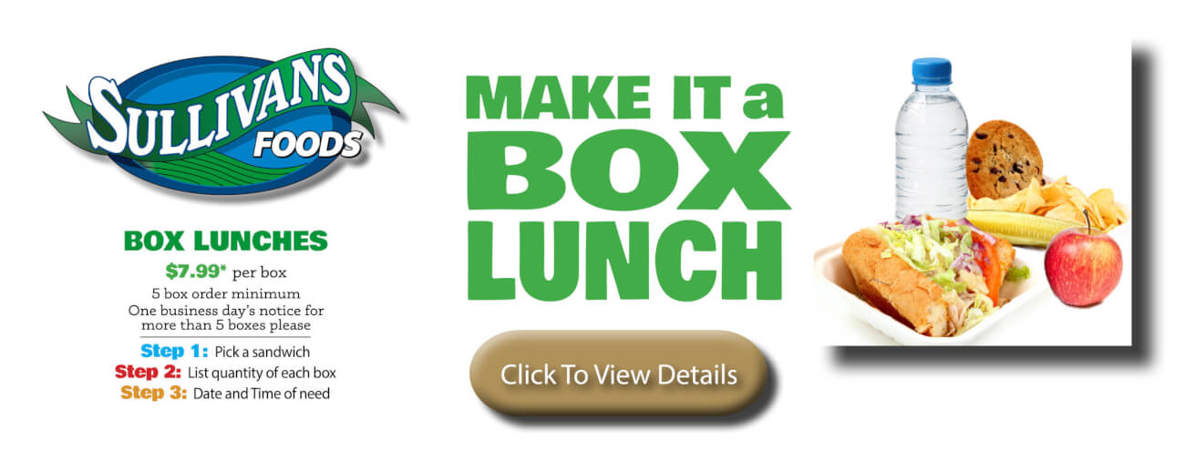 Sullivan's Foods offers Box Lunches!