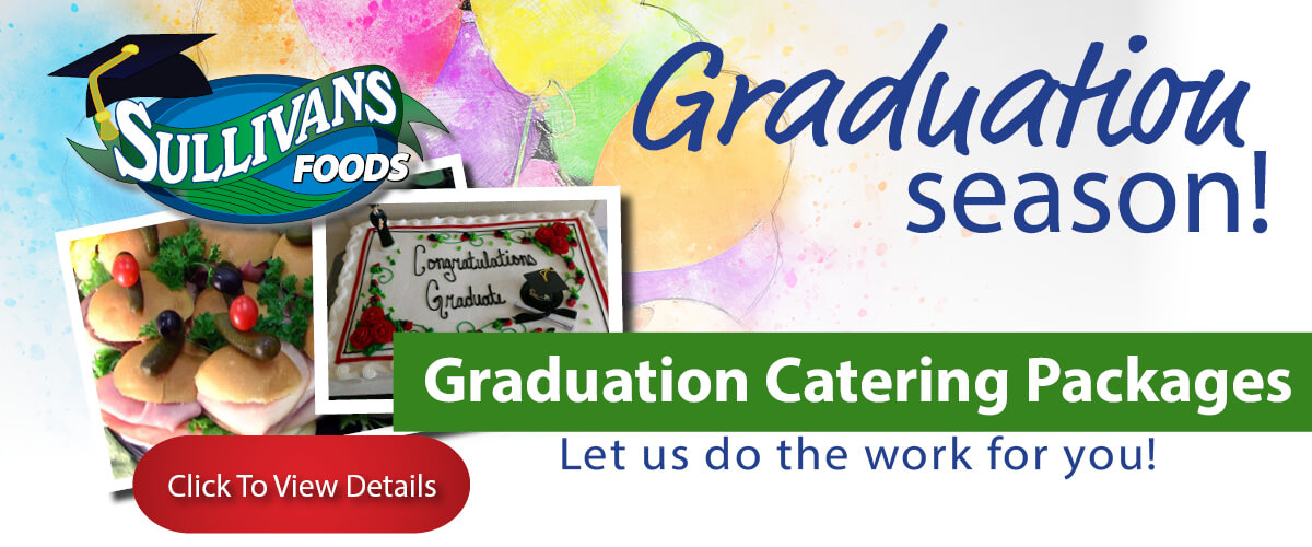 Sullivan's Foods offers Graduation Packages!
