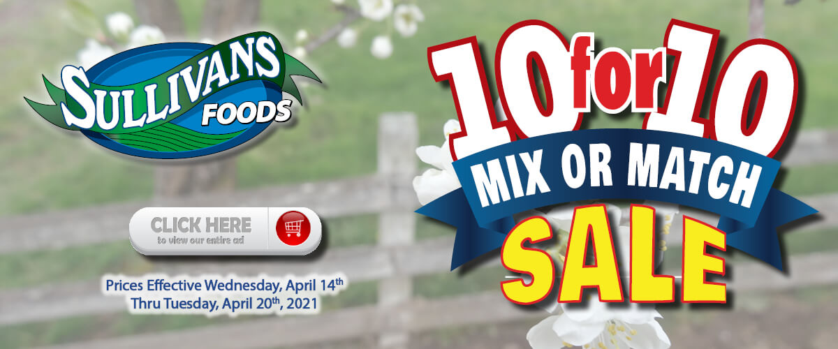 Sullivan's Foods 10 for $10 Sale Apr 14-20, 2021