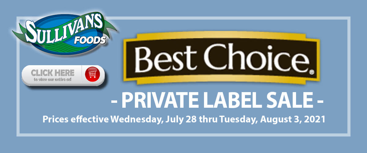 Sullivan's Foods Best Choice Brand Savings Jul 28-Aug 3, 2021